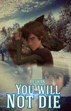 You will not die |Ты не умрешь| /Как приручить дракона\ by LeskaK