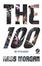 The 100 - Os Escolhidos by EstherSantos964