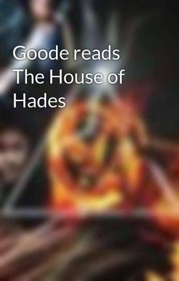 Goode reads The House of Hades - triplea5 - Wattpad