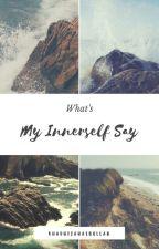 What's My Innerself Say by Khadhijahasbullah