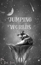 Jumping Worlds by I_Dun_Care