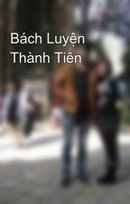 Bách Luyện Thành Tiên by NewNguyenLC