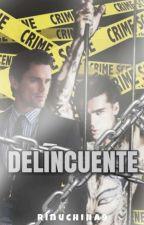 DELINCUENTE. by RinUchiha9