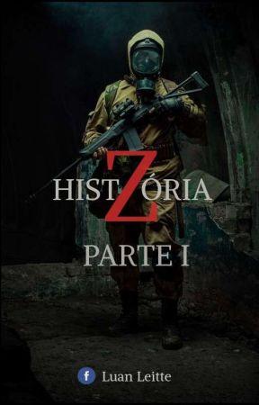 HISTÓRIA Z - PARTE 1 by LUANLEITTE29