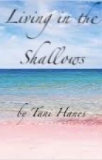 Living In The Shallows (UK Crush #1) by TaniHanes