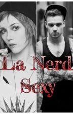 La Nerd sexy (Liam Payne y tú)  by BelindaLola