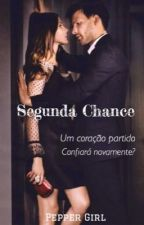 Segunda chance by peppergirlescritora
