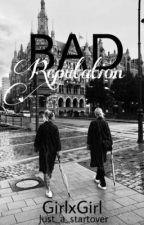 Bad reputation - lisaandlena - GirlxGirl  by just_a_startover