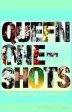 Queen Oneshots (Slash) by Freaky4Deaky