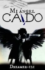 Mi ángel caído by Dreamer-121