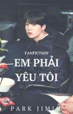 《 Fanficgirl 》 [ YOONGI ] (H )Em phải yêu tôi by LanNhu1809
