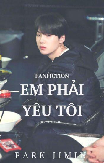 Đọc Truyện 《 Fanficgirl 》 [ YOONGI ] (H )Em phải yêu tôi - TruyenFun.Com
