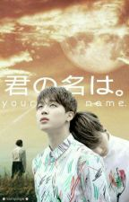 """""""who are you?"""" 君の名は。