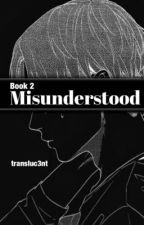 Misunderstood {Book 2} [Ereri/Riren] by userlevi