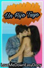 Un Hijo Tuyo | ORIAN (ADAPTADA) by LoveMeDownEasyDony
