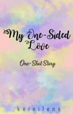 MY ONE-SIDED LOVE <3 [One-Shot] -Editing- by keinilene