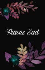 Frases Sad by samy_celeste