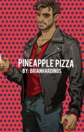 Pineapple Pizza // Robert Small x (Male) Reader // Dream Daddy Fanfic by BrianHardings