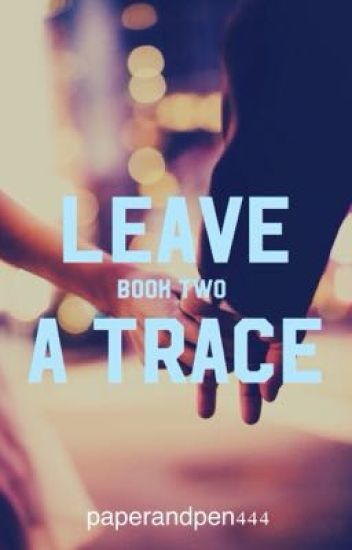 Leave a Trace: Book Two