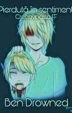 Pierdută în sentimente- Creepypasta FF (Ben Drowned) by aki_drowned666