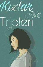 Kızlar Ve Tripleri by GokyuzundeBirAy