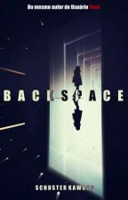 Backspace by Schuster0101