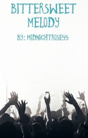 Bittersweet Melody by MidnightRose55