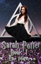 Sarah Potter (book 1) by Elise_Malfoy