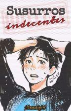 Susurros indecentes - [ Victuuri ] by Nowakigirl