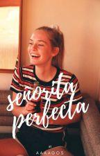 señorita perfecta #1 ; Khea ©   by aaaagos