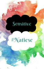 Sensitive (Fanfic Natiese) by miih_2797