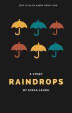 RAINDROPS by ayakalauda