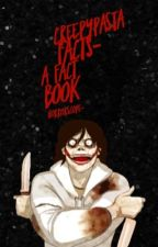 CREEPYPASTA FACTS-A FACT BOOK by horrorscope-