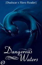 Dangerous Waters {Dualscar x Slave Reader} by artisticIndividual