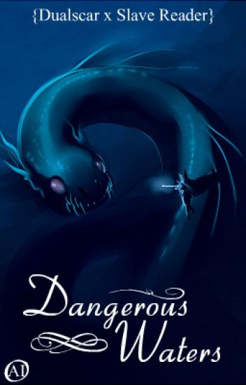 Dangerous Waters {Dualscar x Slave Reader}
