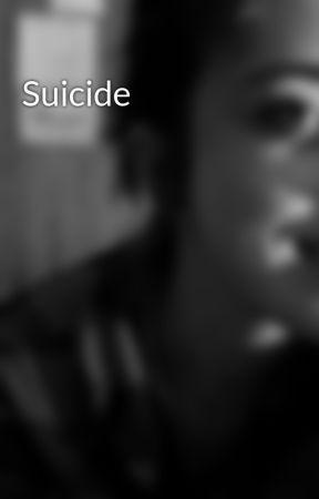 Suicide by hannahbannana99