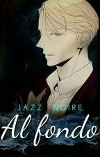 Al fondo by JazzNoire