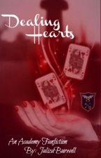 Dealing Hearts: An Academy FF Short Story (Completed) by JalizaBurwell