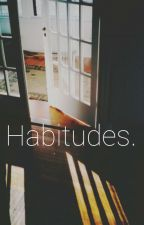Habitudes. by Mel-Dina