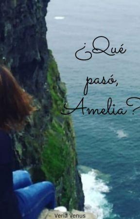 ¿Qué pasó, Amelia? by veriavenus