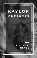 Kaylor oneshots by AshleyR1994