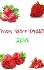 Fresas Sabor Frutilla 🍓. Zellei. ONE-SHOT. #ColecciónZellen (4) by LaFujoshiFontcest