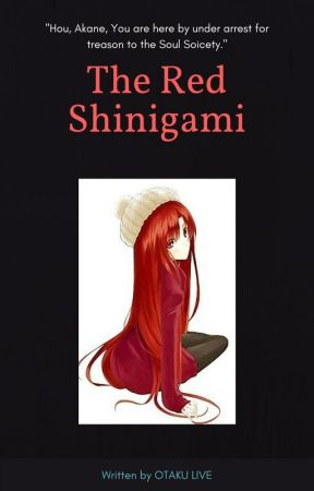 The Red Shinigami (Bleach Fanfiction) - A Red Shinigami