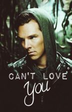 "Can't Love You {Sequel to ""Not Sherlock Holmes""} by maryn11"