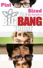 Pint Sized ~ Big Bang Theory Fan Fiction by IvoryAura