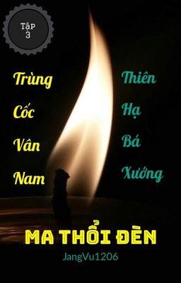 Đọc truyện Ma Thổi Đèn - Tập 3: Trùng Cốc Vân Nam [Thiên Hạ Bá Xướng]