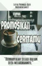 Promosikan Ceritamu by Nadiakintana17