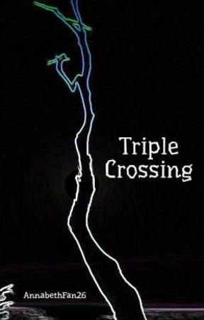 Triple Crossing by AnnabethFan26