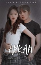 ARKAN [Completed]✔ by acakonita