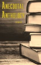 Anecdotal Anthology by CJC2109